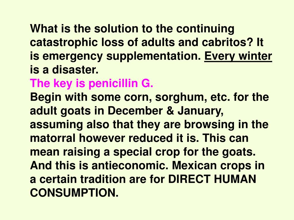 What is the solution to the continuing catastrophic loss of adults and cabritos? It is emergency supplementation.