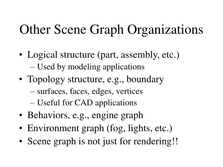 Other Scene Graph Organizations
