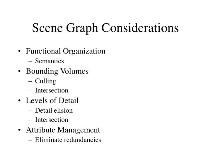 Scene Graph Considerations