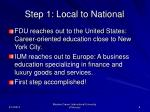step 1 local to national