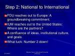 step 2 national to international