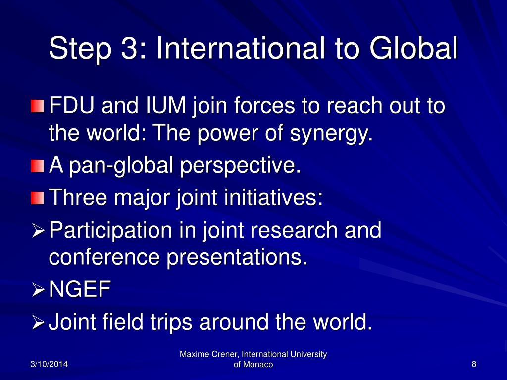 Step 3: International to Global