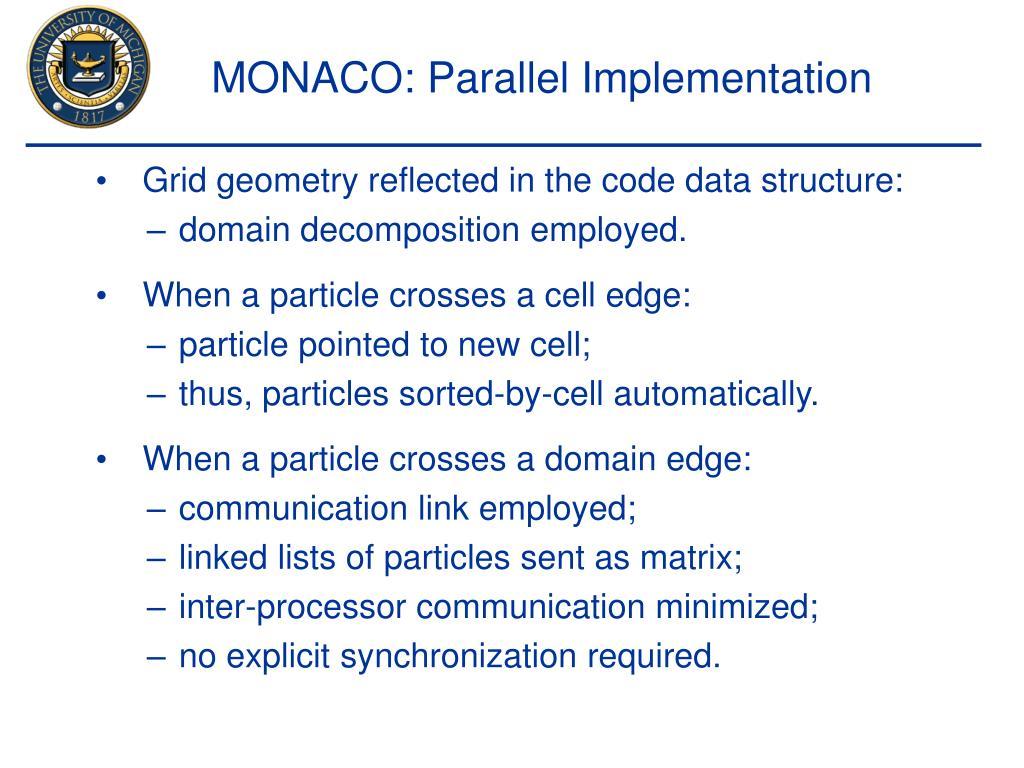 MONACO: Parallel Implementation