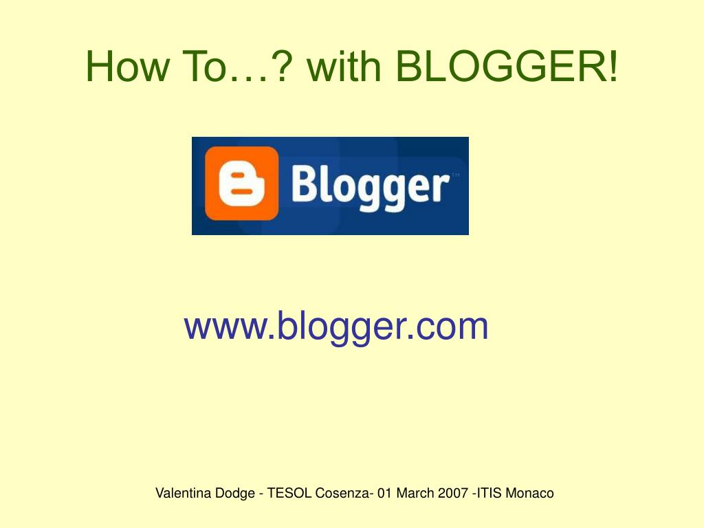How To…? with BLOGGER!