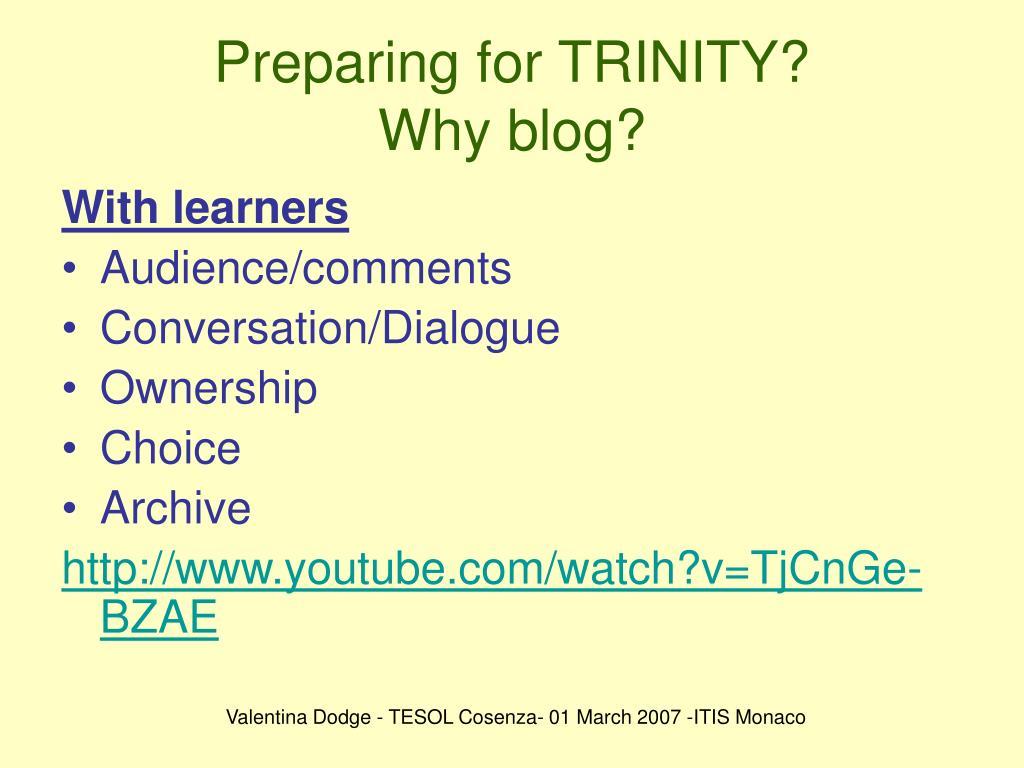 Preparing for TRINITY?