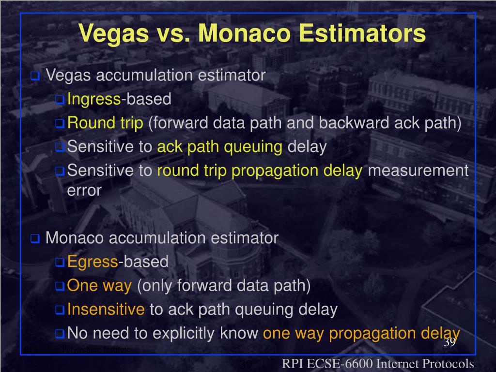 Vegas vs. Monaco Estimators