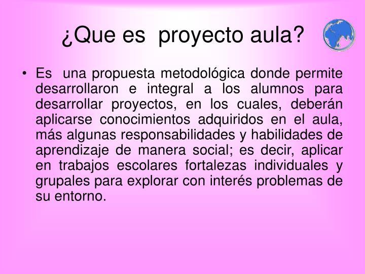 ¿Que es  proyecto aula?