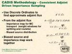 cadis methodology consistent adjoint driven importance sampling