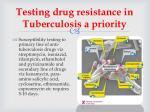 testing drug resistance in tuberculosis a priority