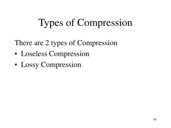 Types of Compression