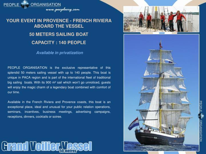 YOUR EVENT IN PROVENCE - FRENCH RIVIERA ABOARD THE VESSEL