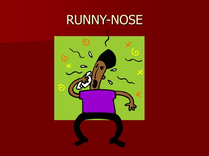 RUNNY-NOSE