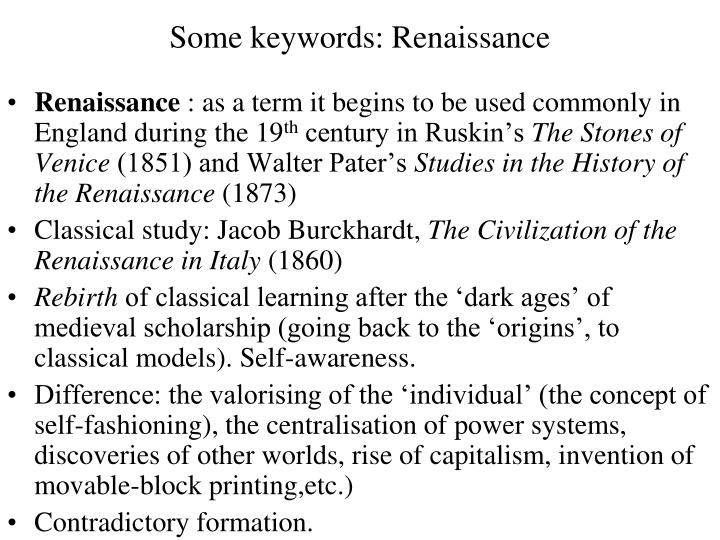 Some keywords: Renaissance