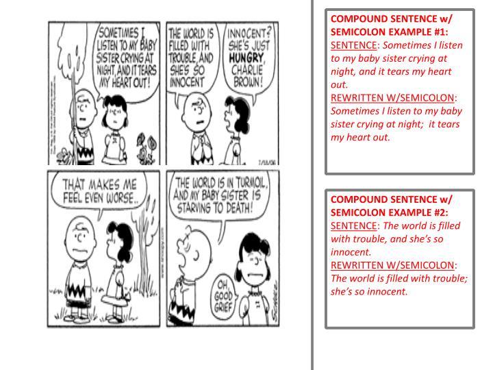 COMPOUND SENTENCE w/ SEMICOLON EXAMPLE #1: