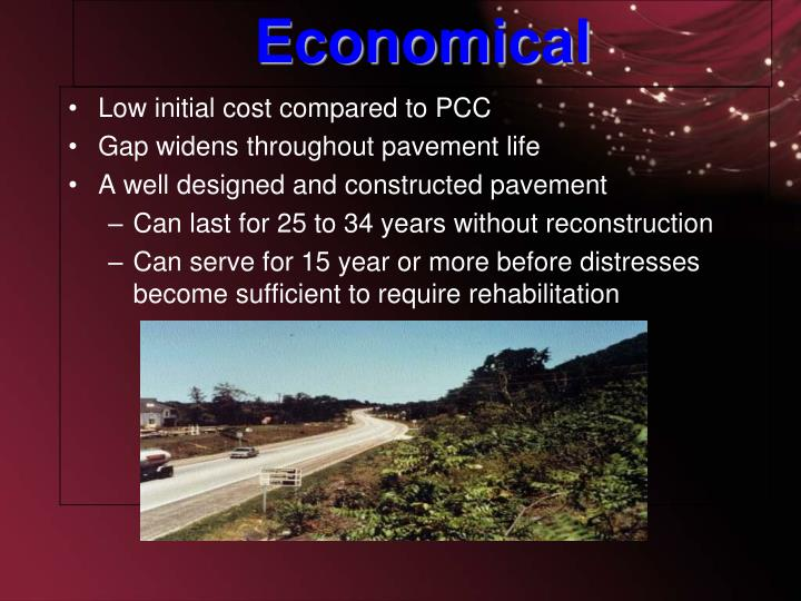 Low initial cost compared to PCC