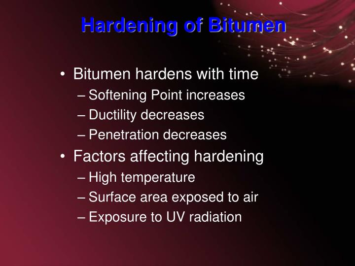 Bitumen hardens with time