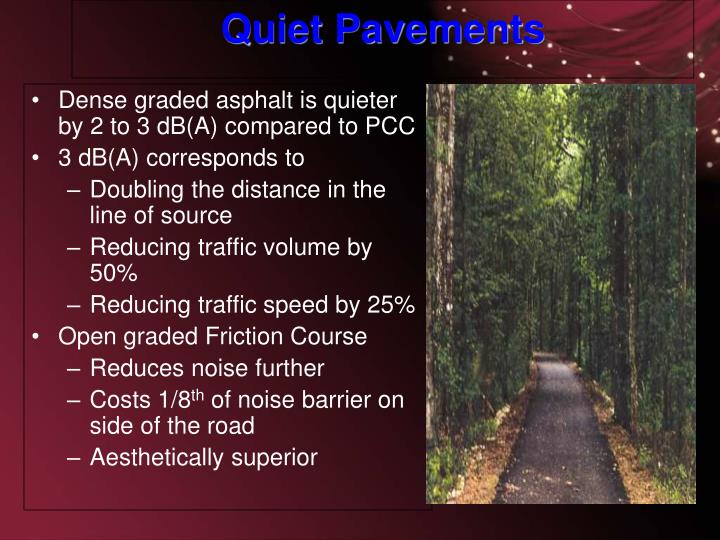 Dense graded asphalt is quieter by 2 to 3 dB(A) compared to PCC