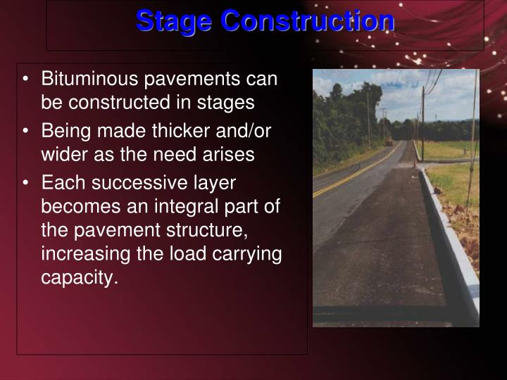 Bituminous pavements can be constructed in stages