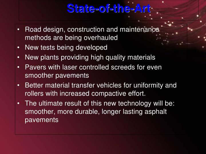 Road design, construction and maintenance methods are being overhauled