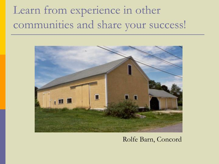 Learn from experience in other communities and share your success!