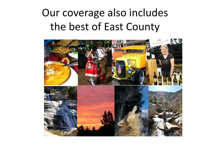 Our coverage also includes