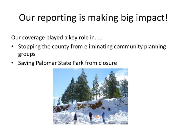 Our reporting is making big impact!
