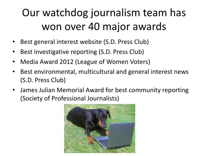 Our watchdog journalism team has won over 40 major awards
