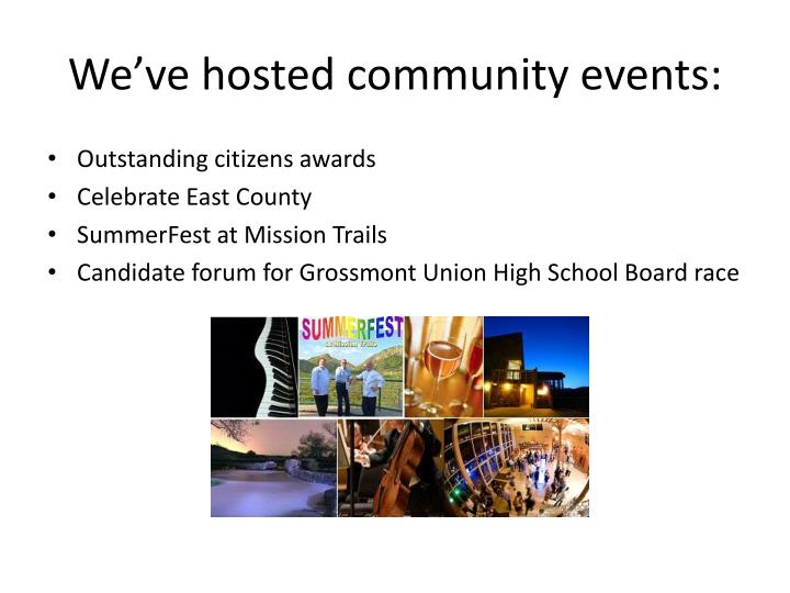 We've hosted community events:
