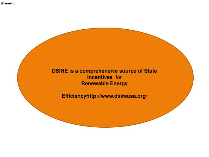 DSIRE is a comprehensive source of State Incentives