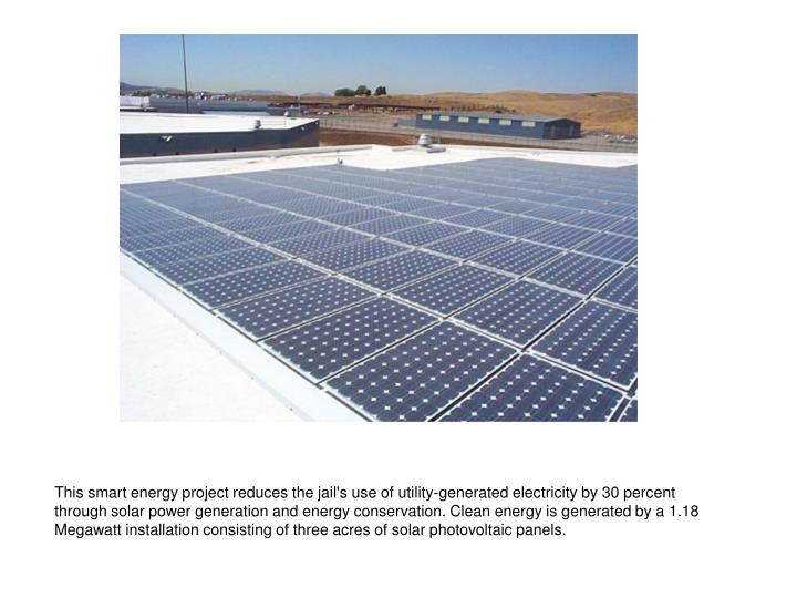 This smart energy project reduces the jail's use of utility-generated electricity by 30 percent
