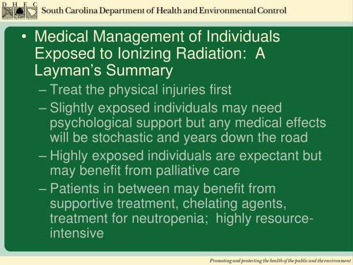 Medical Management of Individuals Exposed to Ionizing Radiation:  A Layman's Summary