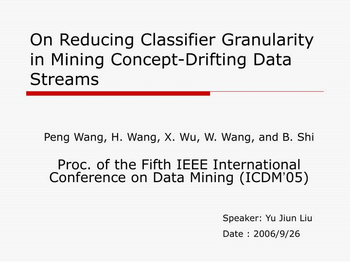 On reducing classifier granularity in mining concept drifting data streams