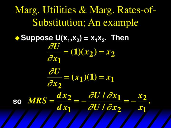 Marg. Utilities & Marg. Rates-of-Substitution; An example