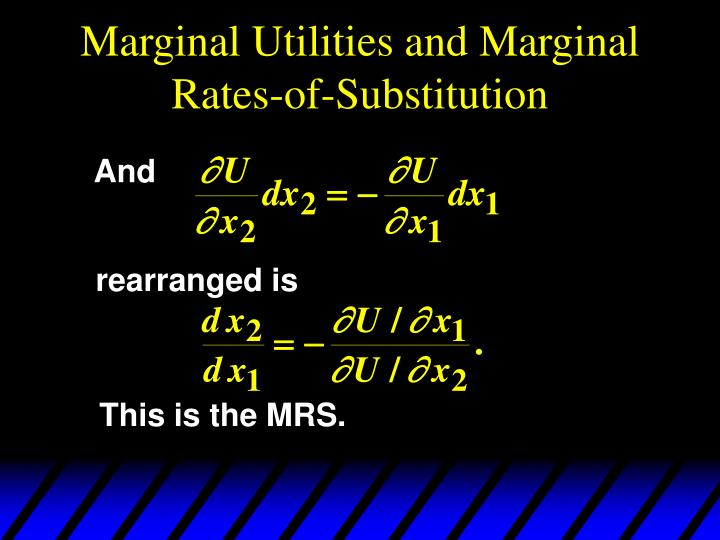 Marginal Utilities and Marginal Rates-of-Substitution