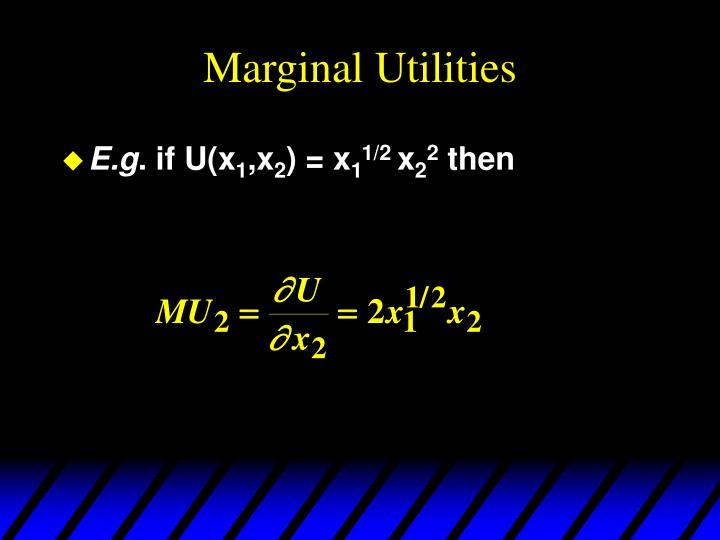 Marginal Utilities