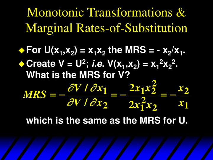 Monotonic Transformations & Marginal Rates-of-Substitution