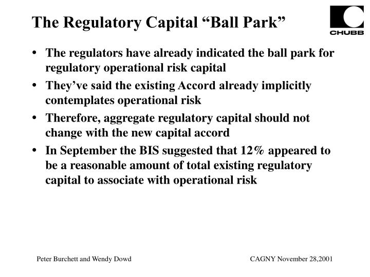 The regulators have already indicated the ball park for regulatory operational risk capital