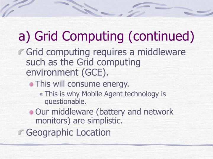 a) Grid Computing (continued)