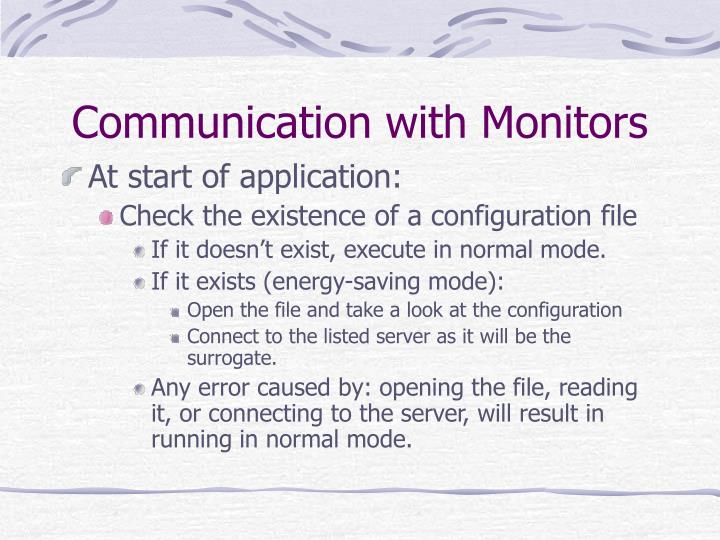 Communication with Monitors