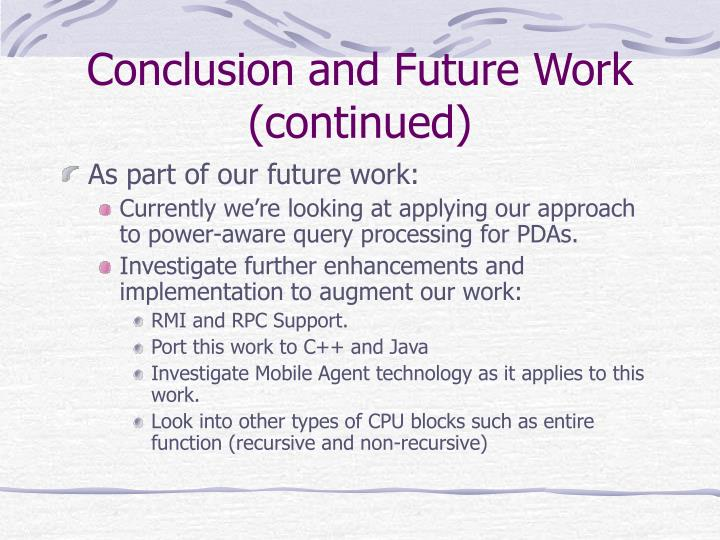 Conclusion and Future Work (continued)