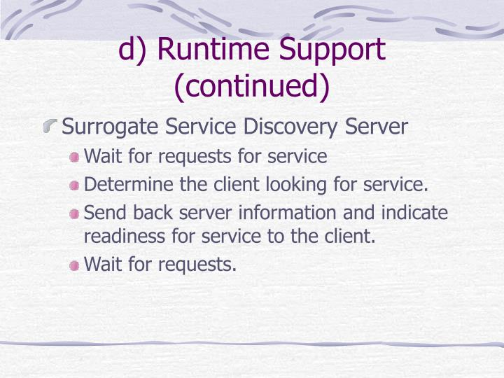 d) Runtime Support (continued)