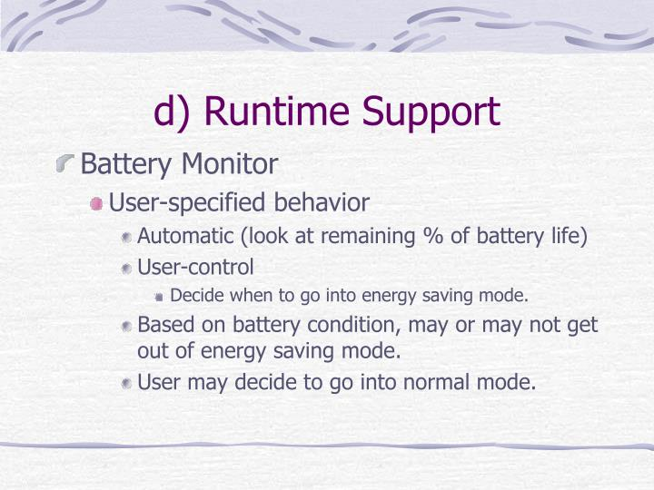 d) Runtime Support
