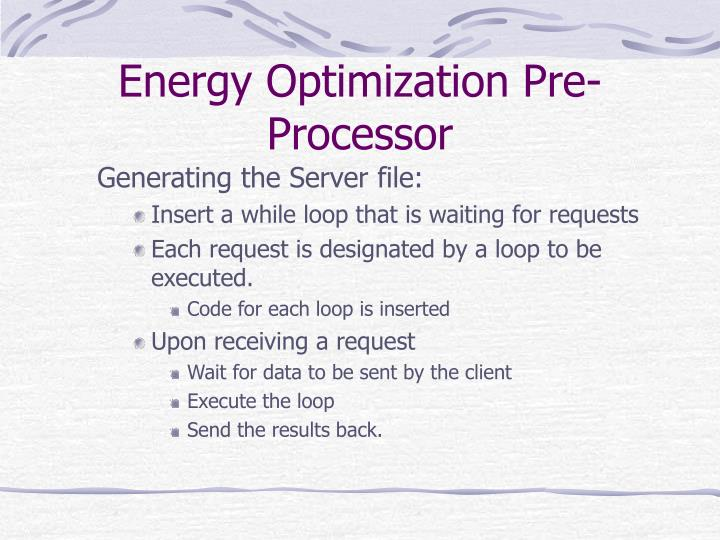 Energy Optimization Pre-Processor