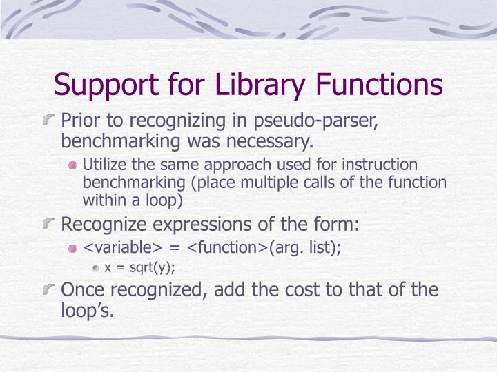Support for Library Functions
