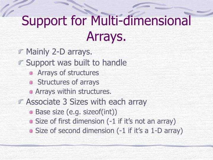 Support for Multi-dimensional Arrays.