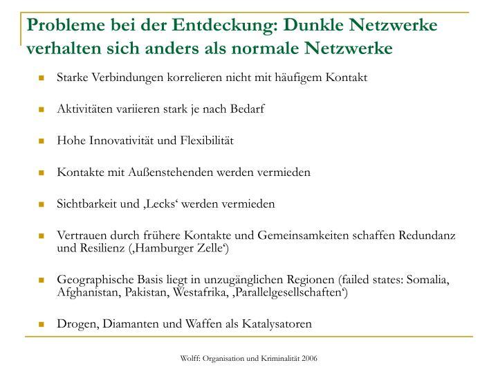 Probleme bei der Entdeckung: Dunkle Netzwerke verhalten sich anders als normale Netzwerke