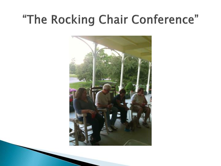 The rocking chair conference
