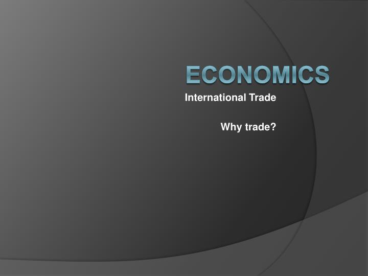 International trade why trade