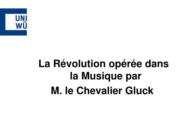 La Révolution opérée dans la Musique par