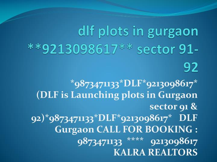 Dlf plots in gurgaon 9213098617 sector 91 92 l.jpg